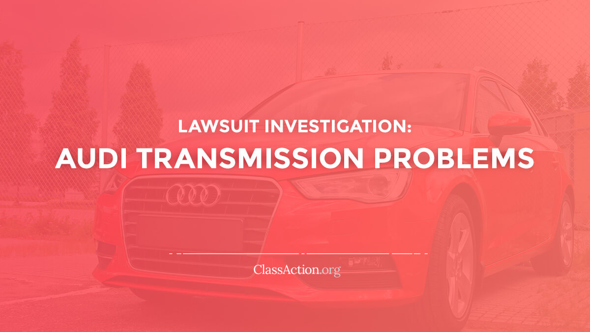 Audi Transmission Lawsuits | S4, S5, RS5, S6, S7