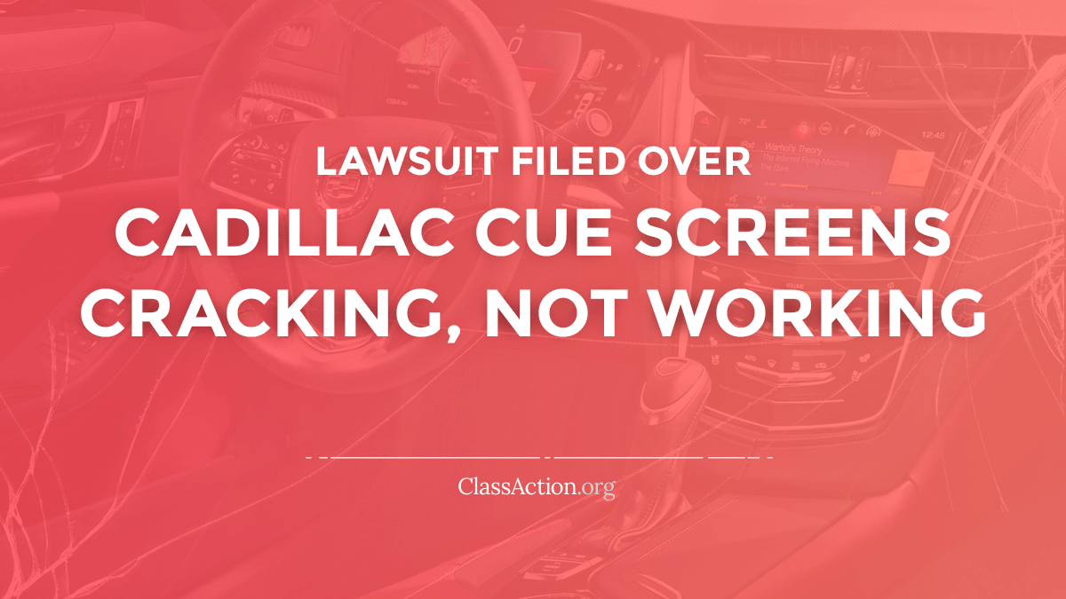 Cadillac Cue Screen Lawsuits | Not Working, Cracking | ClassAction org