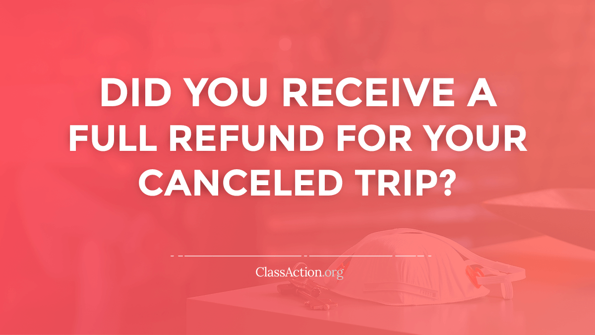 Covid 19 Travel Refund Lawsuits Cancelled Trips Classaction Org