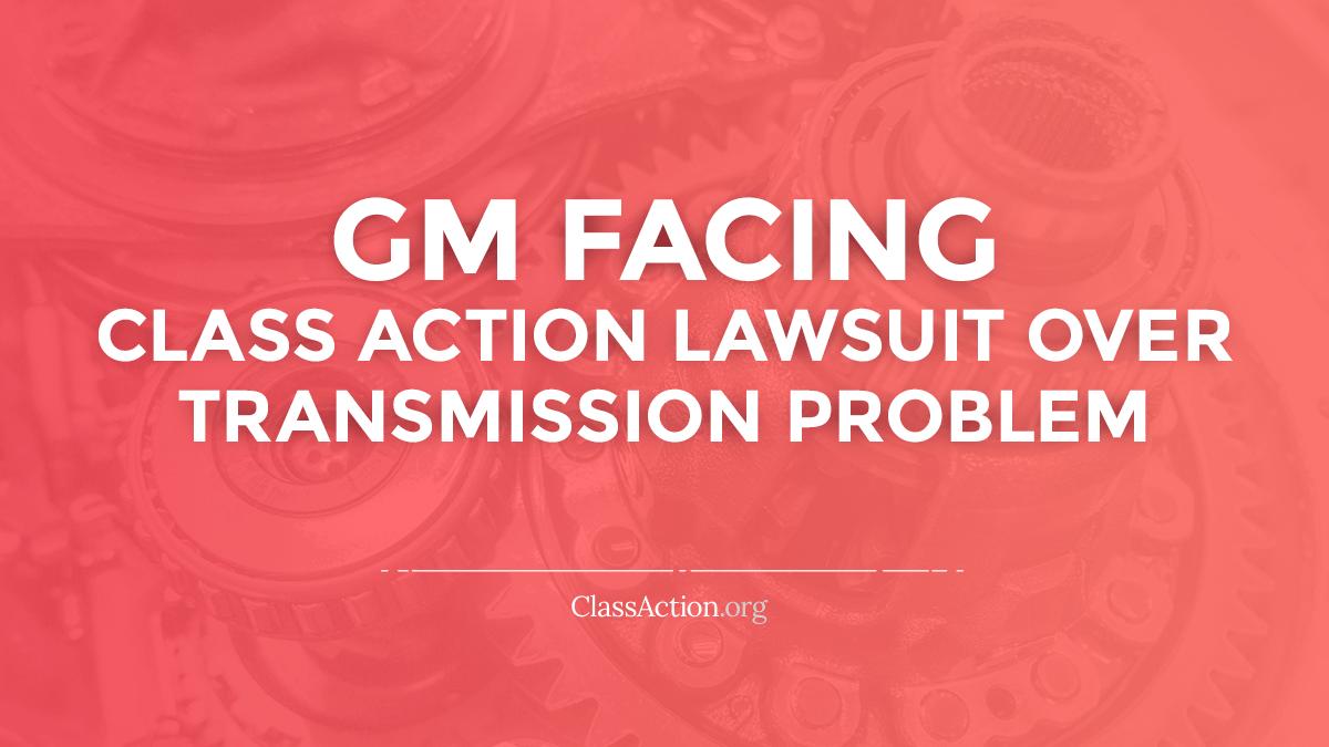 GM Transmission Problem Lawsuit | Shuddering, Shaking | ClassAction org