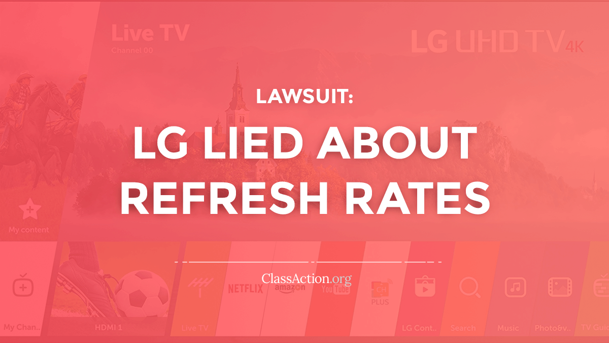 LG Refresh Rate Fraud Lawsuit | Lower Hz | ClassAction org