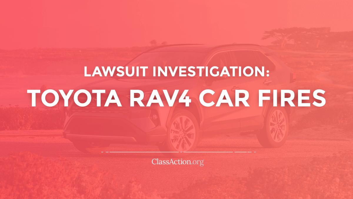 Toyota RAV4 Fire Lawsuits | Unexplained Smoking, Burning