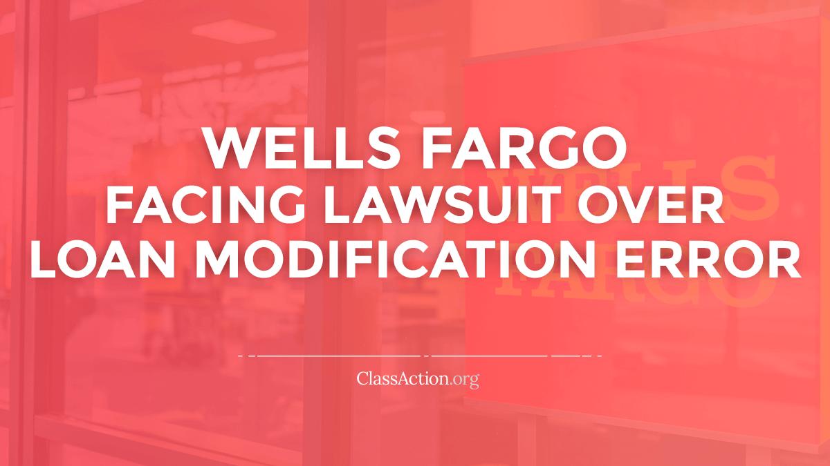 Wells Fargo Loan Modification Lawsuits | HAMP Denial