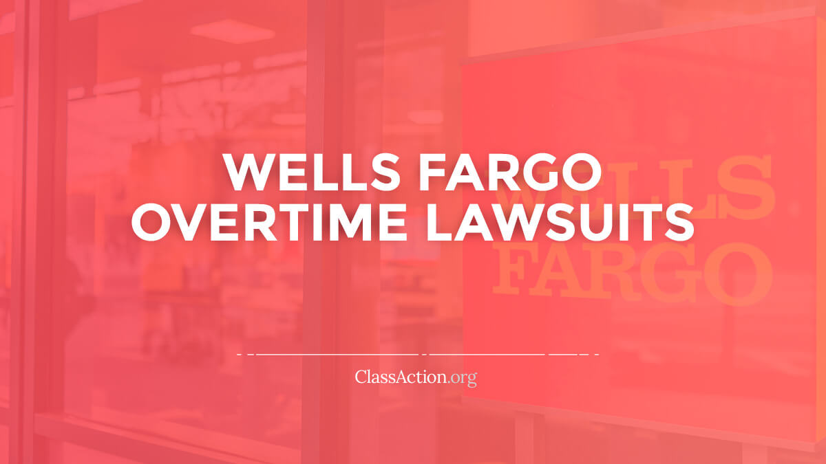 Wells Fargo Overtime Lawsuit