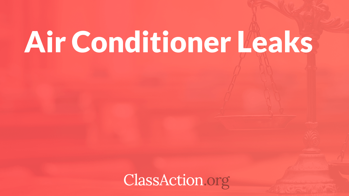 Air Conditioner Lawsuits | Freon Leak Problems | ClassAction org