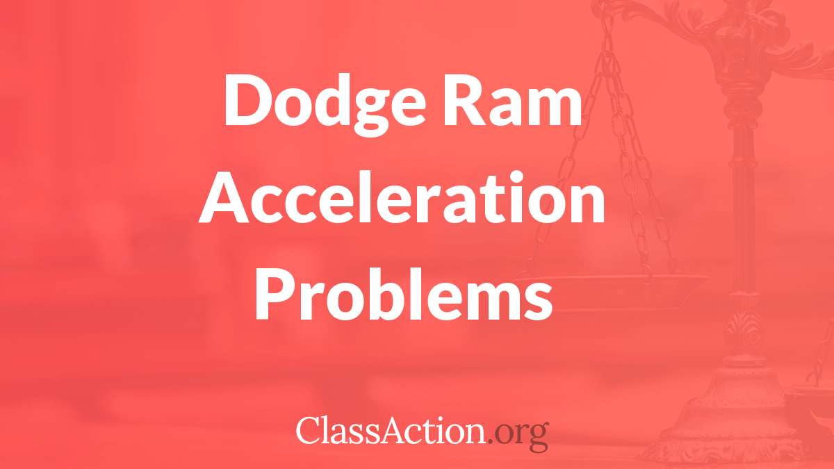 Dodge Ram Lawsuit | Acceleration Problems | ClassAction org