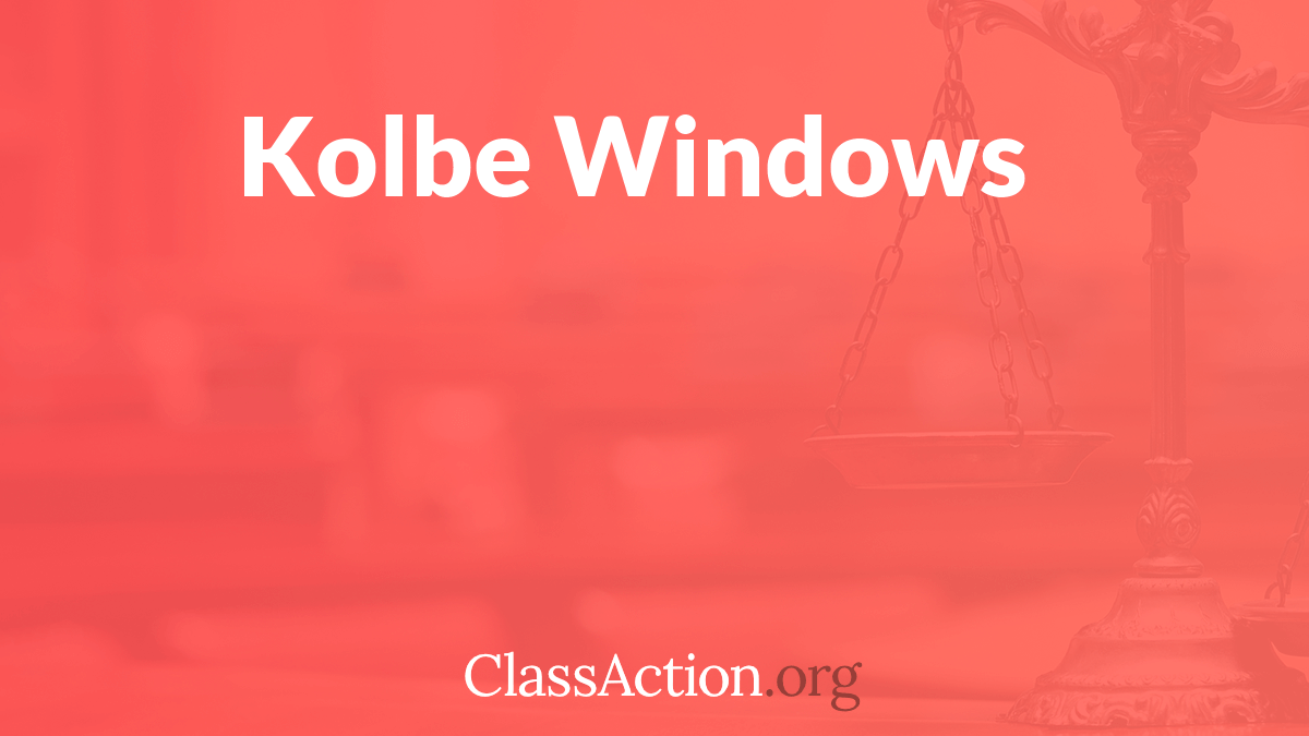 kolbe and kolbe windows casement kolbe windows lawsuit problems complaints classactionorg