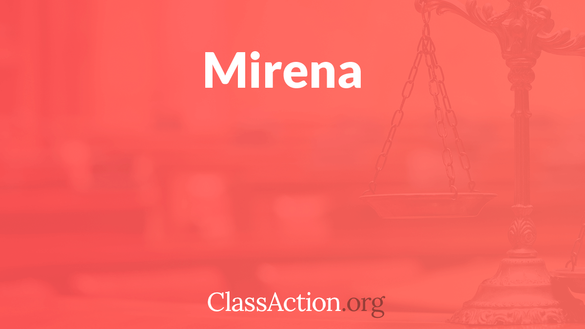 Mirena Class Action Lawsuit | Lawyers for IUD Injury Victims
