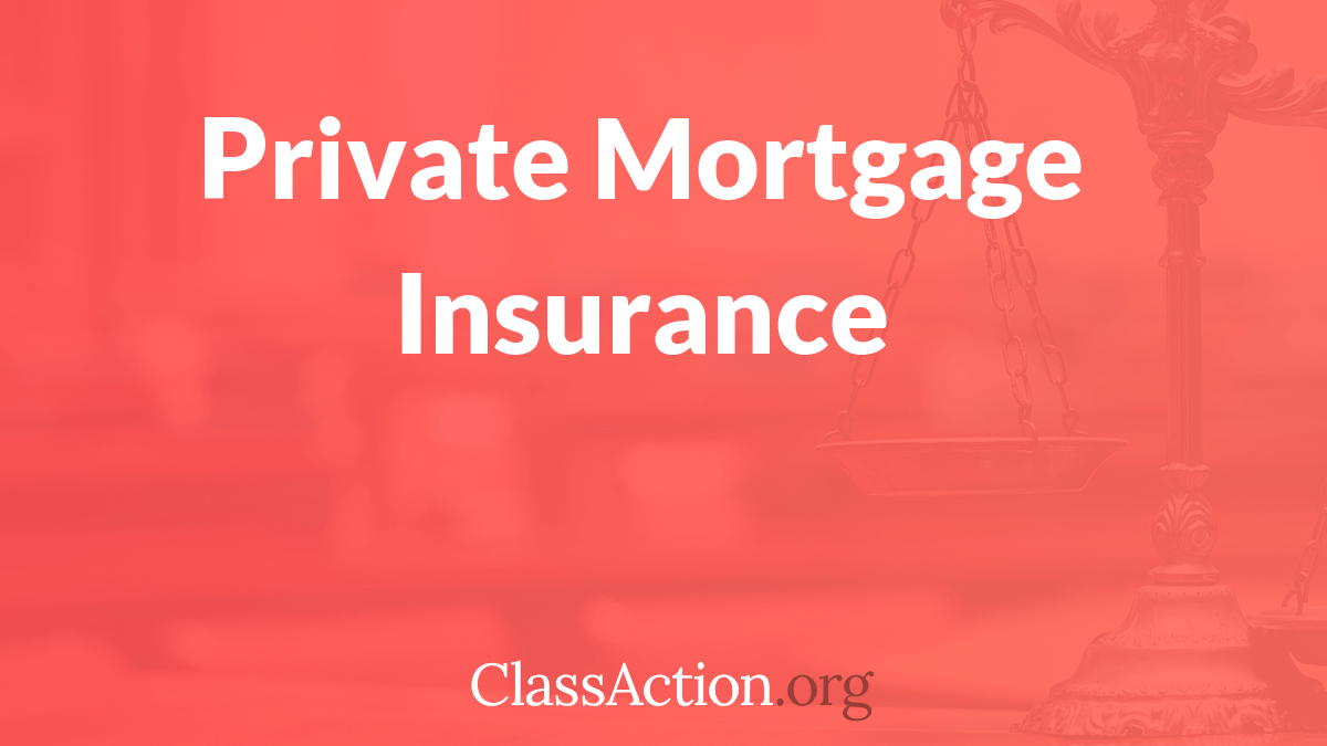 Open Class Action Lawsuits >> Private Mortgage Insurance Laws: Forced to Buy PMI?