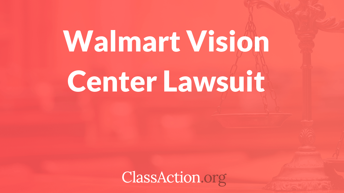 Walmart Vision Center Overcharging Customers | ClassAction.org