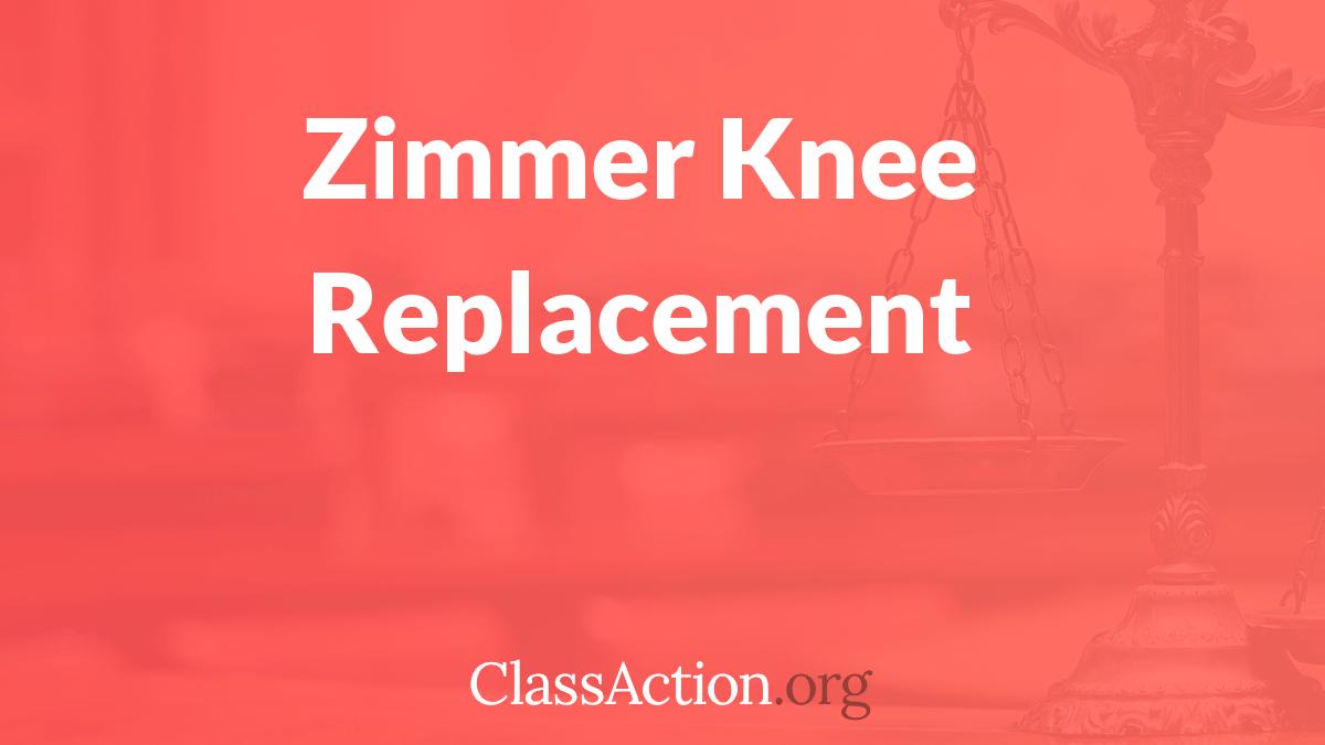 Zimmer Knee Lawsuits | Zimmer Knee Failure