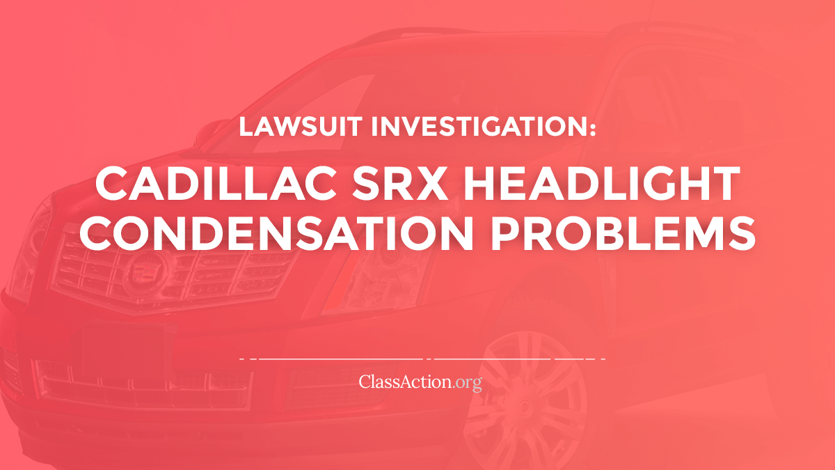 Cadillac SRX Headlight Lawsuit | Condensation Problems